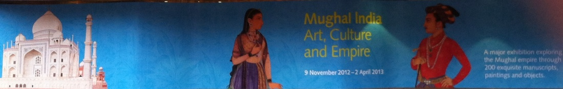 Mughal India Art, Culture and Empire, British Library, London